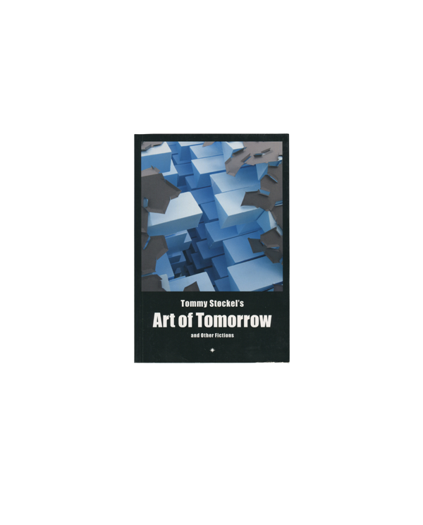 Tommy Støckel's Art Of Tomorrow and Other Fictions
