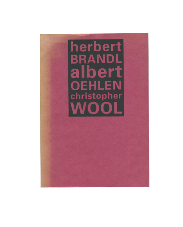 Herbert Brandl, Albert Oehlen, Christopher Wool