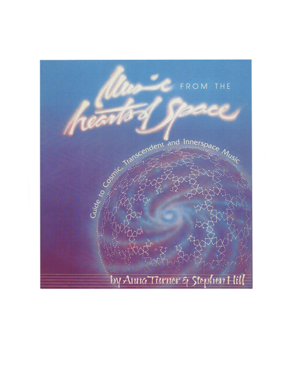 Music from the Hearts of Space Guide - Anna Turner & Stephen Hill
