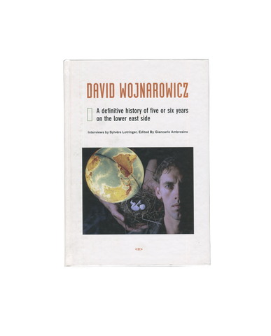 A definitive history of five or six years on the lower east side — David Wojnarowicz