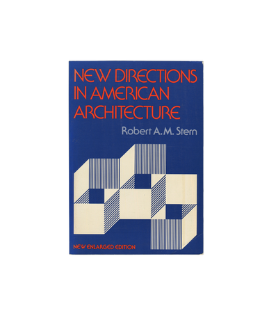 New Directions in American Architecture - Robert A.M. Stern