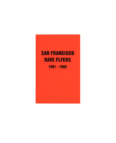 SF Rave Flyers 1990-1993