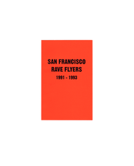 SF Rave Flyers 1991-1993