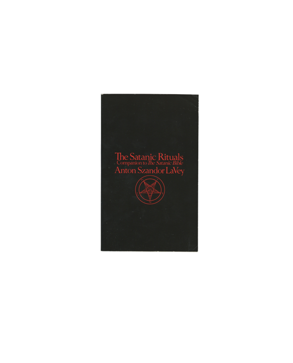The Satanic Rituals, Companion to The Satanic bible - Anton Szandor LaVey