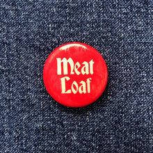 Load image into Gallery viewer, MEAT LOAF 80'S PIN BADGE