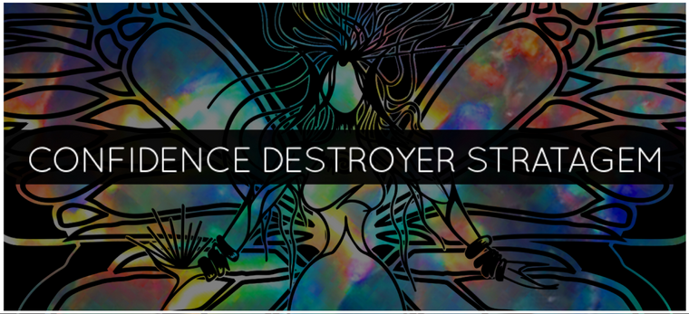 CONFIDENCE DESTROYER STRATAGEM