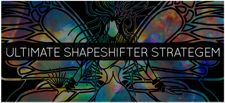 ULTIMATE SHAPESHIFTER STRATAGEM