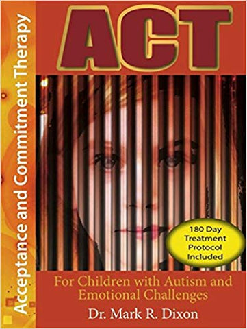 ACT for Children with Autism and Emotional Challenges