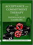 Acceptance And Commitment Therapy For Pathological Gamblers