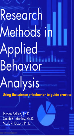 Research Methods in Applied Behavior Analysis *NOTE: This is a pre-print digital download draft.