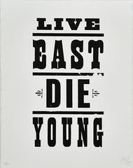 Live East Die Young - Woodcut Type Prints - black on white