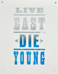 Live East Die Young - Woodcut Type Prints - blue on white