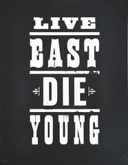 Live East Die Young - Woodcut Type Prints - white on black
