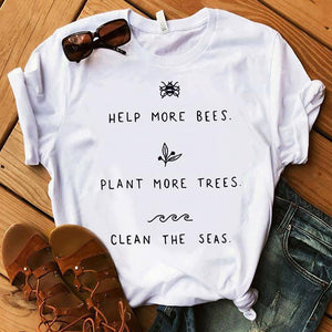 HELP MORE BEES, PLANT MORE TREES , THE SEAS - TEE - GenieMania Fr
