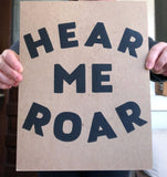 Hear Me Roar - screen print on recycled kraft, 11x14