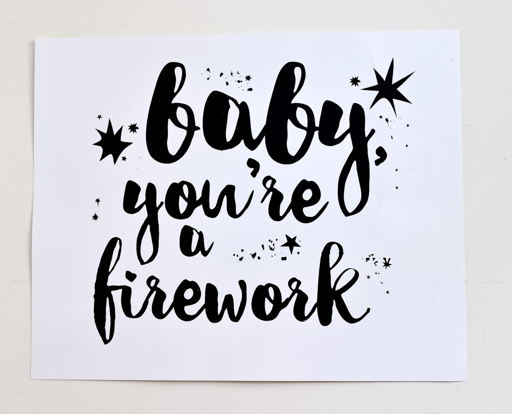 You're a Firework - hand printed on recycled paper, 16x20