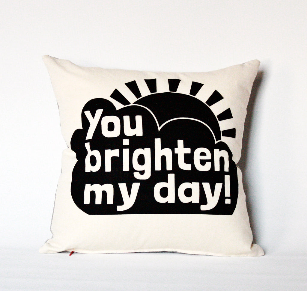 You Brighten My Day - 16x16 pillow case - sale