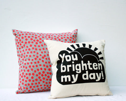 You Brighten My Day - sun and cloud hand printed organic pillow