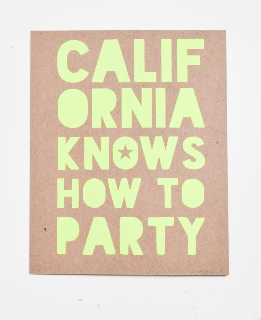 California Knows How To Party - neon screen print on recycled kraft, 11x14