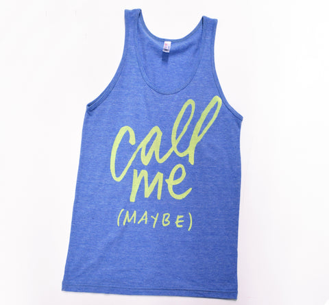 Call Me Maybe - unisex tank - S/M/XL - sale