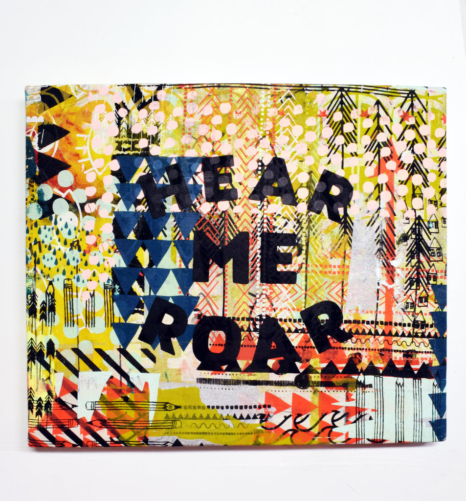 "Hear Me Roar - 18""x21"" stretched screen"