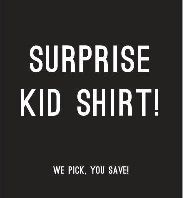 Surprise Kid Shirt!