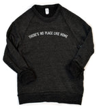 There's No Place Like Home - sample - adult sweatshirt - XSmall