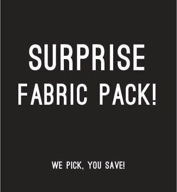 Surprise Fabric Pack!