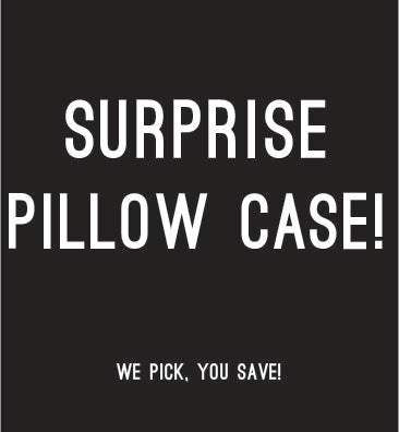 Surprise Pillow Case!