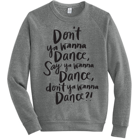 I Wanna Dance with Somebody - unisex sweatshirt