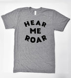 Hear Me Roar - adult shirt