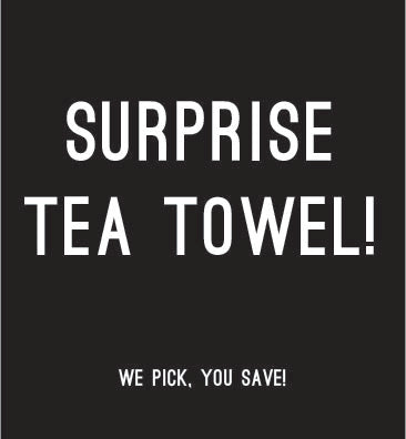 Surprise Tea Towel!