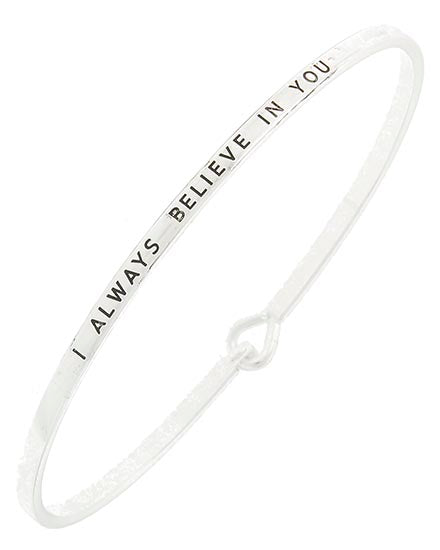 I Always Believe in You Being Bangle