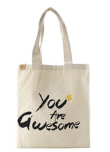 "Load image into Gallery viewer, ""You Are Awesome"" Tote Bag"