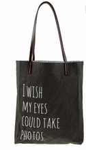 "Load image into Gallery viewer, ""I Wish My Eyes Could Take Photos"" Lined Tote"