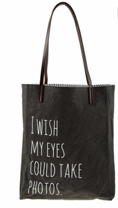 """I Wish My Eyes Could Take Photos"" Lined Tote"
