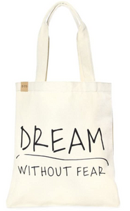 """Dream without Fear"" Tote Bag"