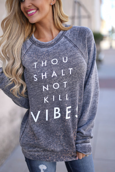 """Thou Shalt Not Kill Vibes"" Sweatshirt - Vintage Charcoal long sleeve vibes sweatshirt, front, Closet Candy Boutique"