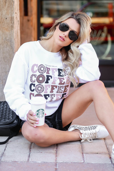 """You Had Me At Coffee"" Graphic Sweatshirt - White closet candy women's trendy fleece lined graphic long sleeve sweatshirt sitting"