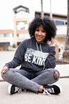 """Be Anything Be Kind"" Graphic Hoodie - Charcoal closet candy trendy unisex printed hooded sweatshirt 1"