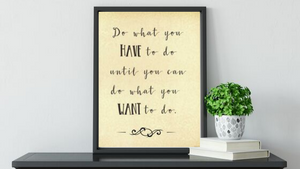 What You Have to Do printable