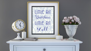 Little Bit Yankee, Little Bit Y'all printable