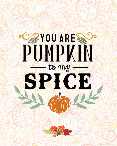Pumpkin to my Spice printable