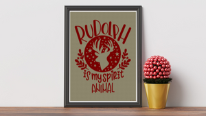 Rudolph is my Spirit Animal printable