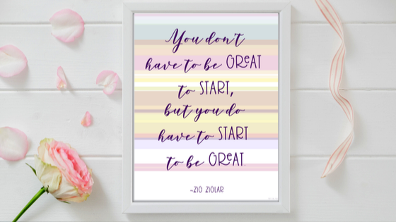 You Have To Start printable
