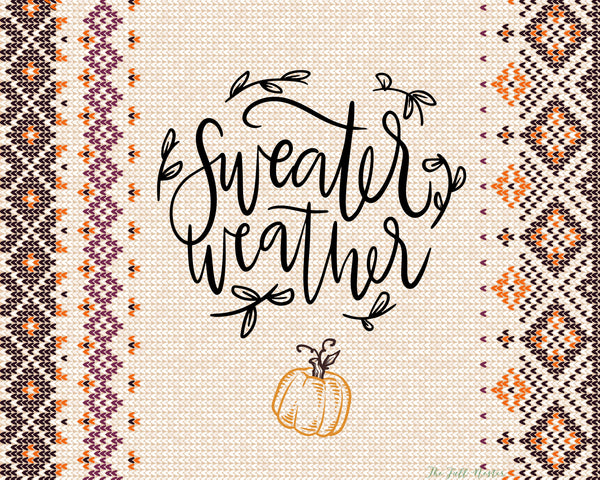 Sweater Weather printable