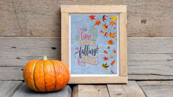 Take Time to Catch the Falling Leaves printable