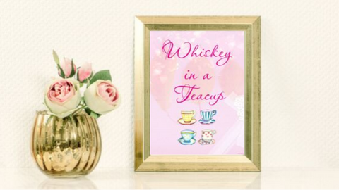 Whiskey in a Teacup printable