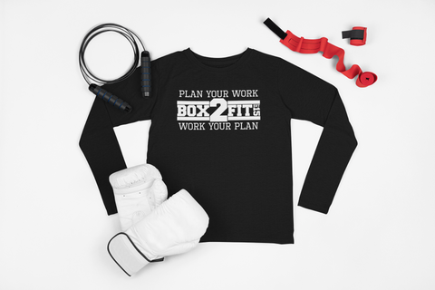 Plan Your Work Work Your Plan Long Sleeve