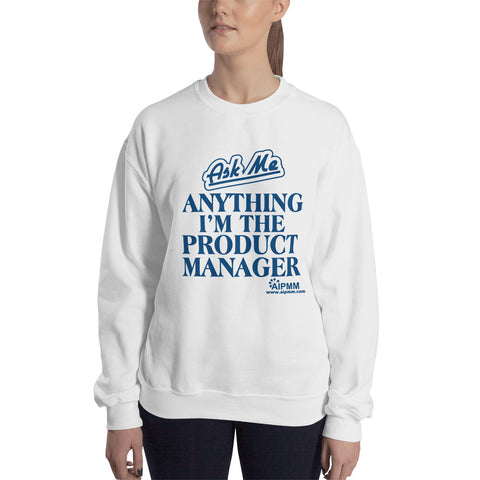 Ask Me Anything AIPMM Sweatshirt